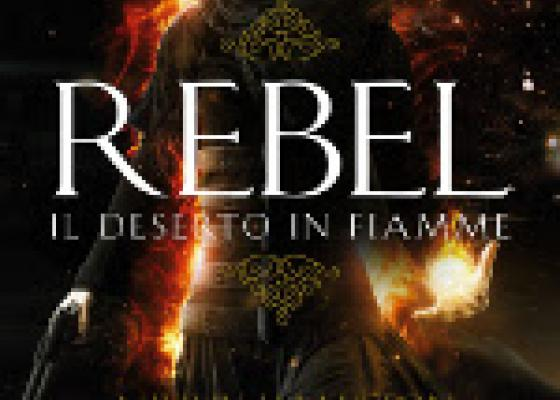 Rebel - Il deserto in fiamme