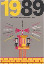 1989 - Dieci storie per attraversare i muri