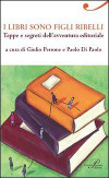 I libri sono figli ribelli
