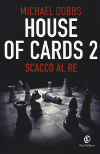 House of cards 2 - Scacco al re