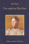 Una moglie per Dino Rossi