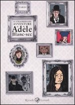 Le straordinarie avventure di Adèle Blanc-sec - Libro II