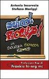 School rocks! - La scuola spacca