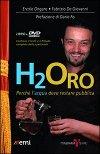 H2Oro - Perché l'acqua deve restare pubblica