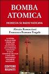 Bomba atomica - Inchiesta su Radio Vaticana
