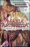 Maria Antonietta - I segreti di una regina