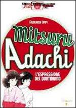 Mitsuru Adachi – L'espressione del quotidiano