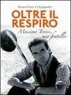 Oltre il respiro – Massimo Troisi, mio fratello