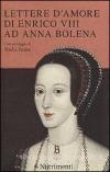 Lettere d'amore di Enrico VIII ad Anna Bolena