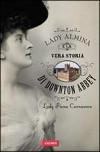 Lady Almina e la vera storia di Dowton Abbey