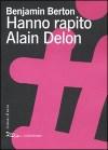 Hanno rapito Alain Delon