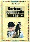 Scrivere la commedia romantica