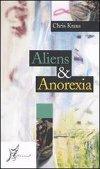 Aliens &Anorexia