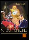 Nel ventre del Buddha