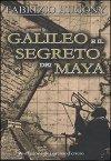 Galileo e il segreto dei Maya