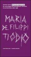 Maria De Filippi ti odio