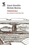Tangenziali – due viandanti ai bordi della città