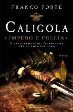 Caligola - Impero e follia