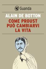 Come Proust può cambiarvi la vita