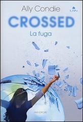 Crossed – La fuga