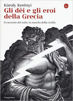 Gli dèi e gli eroi della Grecia