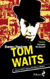Tom Waits - Dalla parte sbagliata della strada