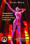 Psicopatologia di una prostituta cyborg e altre storie
