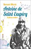 Antoine de Saint Exupéry - Il pilota scrittore