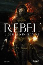 Rebel - Il deserto in fiamme