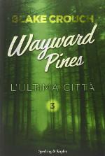 Wayward Pines - L'ultima città
