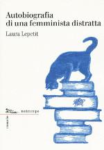 Autobiografia di una femminista distratta