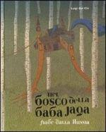 Nel bosco della Baba Jaga. Fiabe dalla Russia