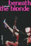 Beneath the blonde