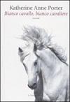 Bianco cavallo, bianco cavaliere