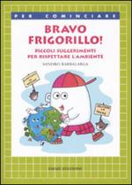 Bravo Frigorillo!