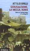 Gerusalemme, La Mecca, Roma. Storie di pellegrinaggi e pellegrini
