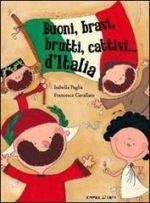 Buoni, bravi, brutti, cattivi... d'Italia