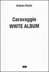 Caravaggio White album