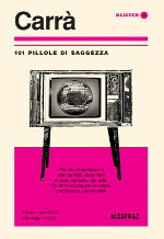 Carrà – 101 pillole di saggezza