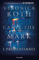 I predestinati ‒ Carve the Mark