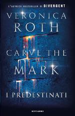 I predestinati ‒ Carve the Mark