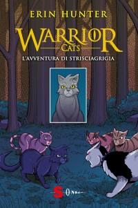 Warrior Cats – L'avventura di Strisciagrigia