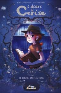 I diari di Cerise - Il libro di Hector