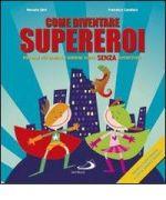 Come diventare supereroi