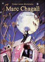 Come sono diventato Marc Chagall