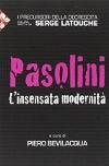 Pasolini – L'insensata modernità
