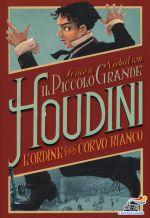 Il piccolo grande Houdini - L'Ordine del Corvo Bianco
