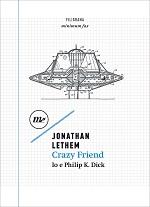 Crazy friend - Io e Philip K. Dick