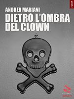 Dietro l'ombra del clown