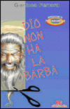 Dio non ha la barba